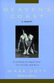 Heaven's Coast - A Memoir ebook by Mark Doty