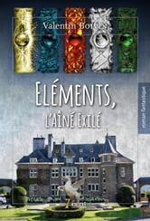Éléments – L'aîné exilé ebook by Valentin  Boivin