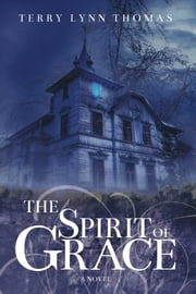 The Spirit of Grace ebook by Terry Lynn Thomas