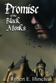 Promise of the Black Monks ebook by Robert E Hirsch