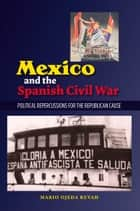 Mexico and the Spanish Civil War ebook by Mario Revah