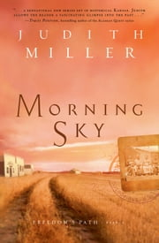 Morning Sky (Freedom's Path Book #2) ebook by Judith Miller