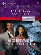 Hostage Situation ebook by Debra Webb