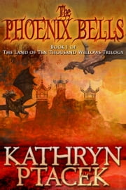 The Phoenix Bells ebook by Kathryn Ptacek