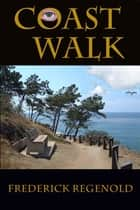 Coast Walk ebook by Frederick Regenold