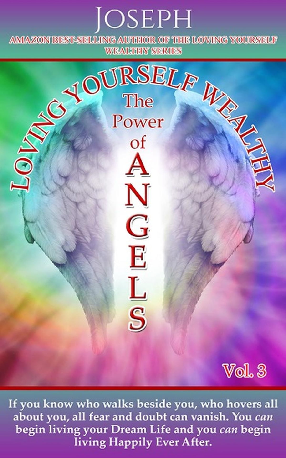 Loving Yourself Wealthy Vol 3 The Power Of Angels Ebook By Joseph