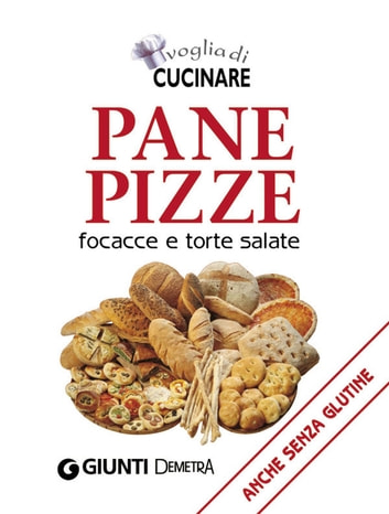 Pane, pizze, focacce e torte salate eBook by AA. VV.