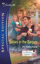 Babies in the Bargain ebook by Victoria Pade