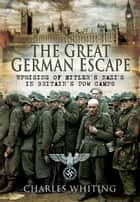 The Great German Escape ebook by Charles Whiting