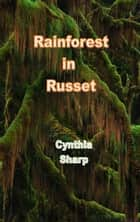 Rainforest in Russet ebook by Cynthia Sharp