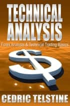 Technical Analysis: Forex Analysis & Technical Trading Basics - Forex Trading Success, #4 ebook by