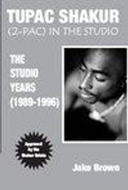Tupac Shakur - The Studio Years ebook by Brown, Jake
