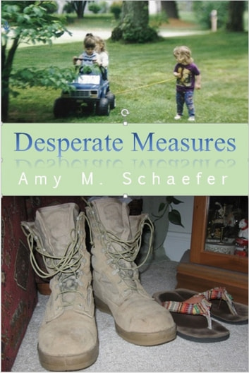 Desperate Measures ebook by Amy M. Schaefer