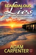 Scandalous Lies ebook by Adam Carpenter