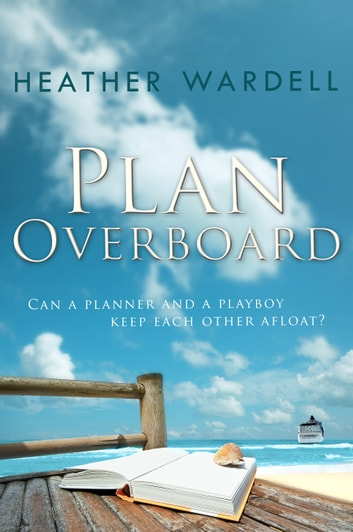 Plan Overboard ebook by Heather Wardell