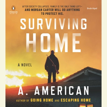 Surviving Home - A Novel audiobook by A. American