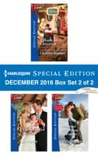 Harlequin Special Edition December 2016 Box Set 2 of 2 - A Bravo for Christmas\A Cowboy's Wish Upon a Star\Christmas on Crimson Mountain ebook by Christine Rimmer, Caro Carson, Michelle Major