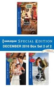 Harlequin Special Edition December 2016 Box Set 2 of 2 - A Bravo for Christmas\A Cowboy's Wish Upon a Star\Christmas on Crimson Mountain ebook by Christine Rimmer,Caro Carson,Michelle Major
