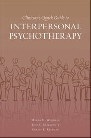 Clinician's Quick Guide to Interpersonal Psychotherapy ebook by Myrna Weissman;John Markowitz;Gerald L. Klerman