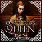 The Conqueror's Queen audiobook by Joanna Courtney