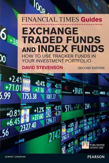 FT Guide to Exchange Traded Funds and Index Funds - How to Use Tracker Funds in Your Investment Portfolio ebook by David Stevenson