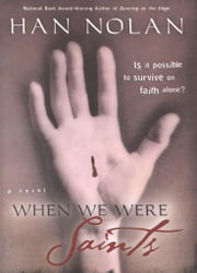 When We Were Saints ebook by Han Nolan