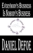 Everybody's Business is Nobody's Business (Annotated) ebook by Daniel Defoe