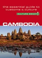 Cambodia - Culture Smart! - The Essential Guide to Customs & Culture ebook by Graham Saunders