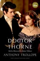 Doctor Thorne TV Tie-In with a foreword by Julian Fellowes - The Chronicles of Barsetshire ebook by Anthony Trollope, Julian Fellowes, Simon Dentith