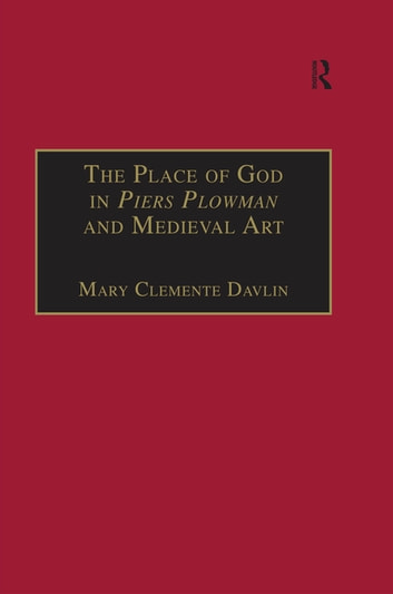 The Place Of God In Piers Plowman And Medieval Art Ebook By Mary