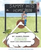 Sammy Hits a Homerun ebook by Darryl C. Didier