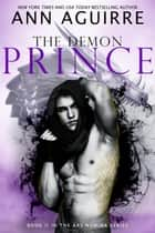 The Demon Prince - Ars Numina, #2 ebook by Ann Aguirre