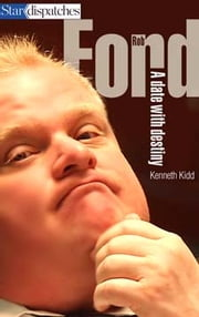 Rob Ford - A Date with Destiny ebook by Kenneth Kidd