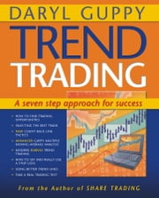 Trend Trading - A seven step approach to success ebook by Daryl Guppy