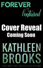 Forever Ventured - Forever Bluegrass #12 ebook by Kathleen Brooks