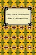 Letters From an American Farmer ebook by Hector St. John de Crèvecoeur