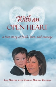 With an Open Heart ebook by Lisa Murphy w/ Marilyn Murray Willison