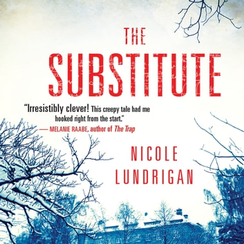The Substitute audiobook by Nicole Lundrigan