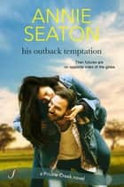 His Outback Temptation ebook by Annie Seaton