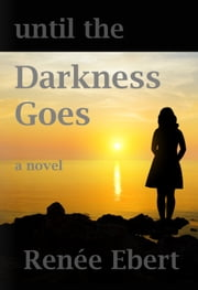 Until The Darkness Goes ebook by Renée Ebert
