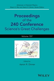 Proceedings of the 240 Conference - Science's Great Challenges ebook by Stuart A. Rice, Aaron R. Dinner
