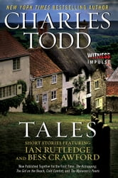 Tales - Short Stories Featuring Ian Rutledge and Bess Crawford ebook by Charles Todd
