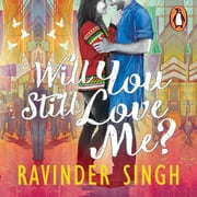 Will You Still Love Me? audiobook by Ravinder Singh