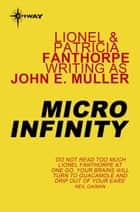 Micro Infinity ebook by Lionel Fanthorpe, John E. Muller, Patricia Fanthorpe