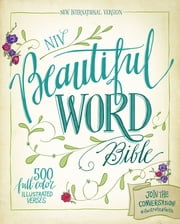 NIV, Beautiful Word Bible, eBook - 500 Full-Color Illustrated Verses ebook by Zondervan