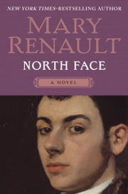 North Face - A Novel ebook by Mary Renault
