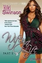 Wifey 4 Life ebook by Kiki Swinson