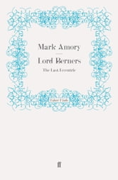 Lord Berners - The Last Eccentric ebook by Sam Leith