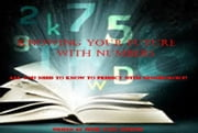 Knowing your future with number - All you need to know to predict with numerology ebook by peter-paul slurink