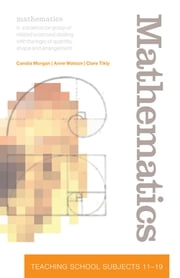 Mathematics - Teaching School Subjects 11-19 ebook by Candia Morgan,Clare Tikly,Anne Watson